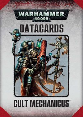 WH 40K DATACARDS ADEPTUS MECHANICUS: CULT MECHANICUS