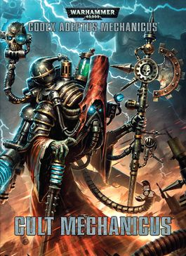 WH 40K CODEX ADEPTUS MECHANICUS: CULT MECHANICUS
