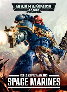 WH 40K CODEX ADEPTUS ASTARTES SPACE MARINES (CODEX MARINES ESPACIALES 2015)