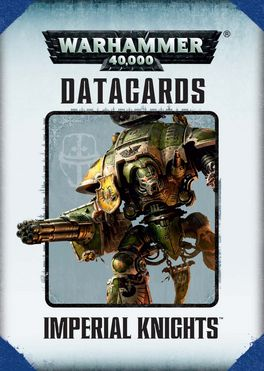 WH 40K DATACARDS IMPERIAL KNIGHTS (CASTELLANO)