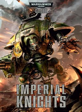 WH 40K CODEX IMPERIAL KNIGHTS (CASTELLANO)